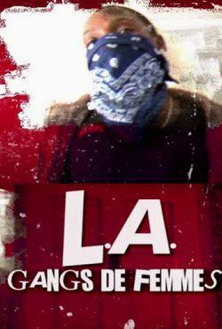 Kobiece Gangi w Los Angeles / L.A: Gangs de femmes