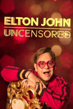 Elton John: Bez cenzury / Elton John: Uncensored