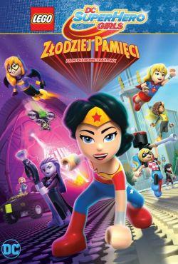 LEGO DC Super Hero Girls: Złodziej pamięci / Lego DC Super Hero Girls: Brain Drain