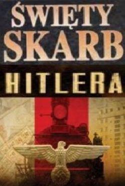 Święty skarb Hitlera / Hitler'S Holy Treasure