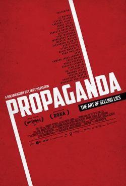Propaganda. Sztuka sprzedaży kłamstw / Propaganda: The Art of Selling Lies