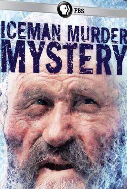 Człowiek lodu: Tajemnicza śmierć / Iceman Murder Mystery: Lost In The Ice
