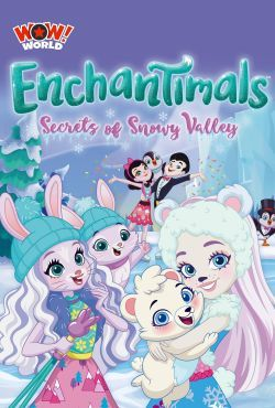 Enchantimals: Tajemnice Śnieżnej Doliny / Enchantimals: Secrets of Snowy Valley