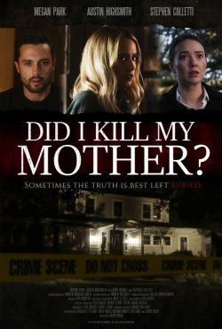 Morderstwo mojej matki / Did I Kill My Mother?
