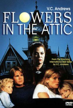 Kwiaty na poddaszu / Flowers in the Attic