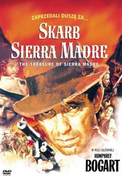 Skarb Sierra Madre / The Treasure of the Sierra Madre