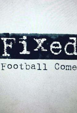 Przekręt: Piłkarska drużyna widmo / Fixed! A Football Comedy