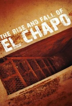 El Chapo - wzlot i upadek narkotykowego barona / The Rise And Fall Of El Chapo