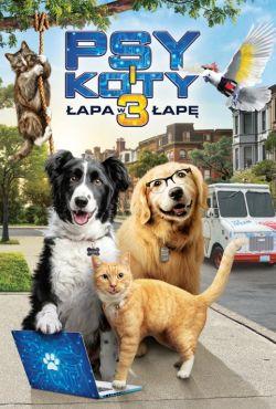 Psy i koty 3: Łapa w łapę / Cats & Dogs 3: Paws Unite