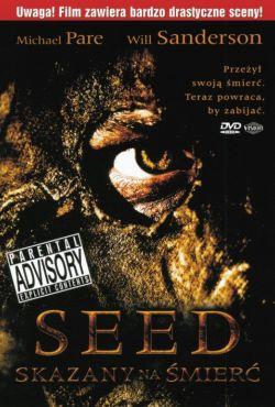 Seed: Skazany na śmierć / Seed