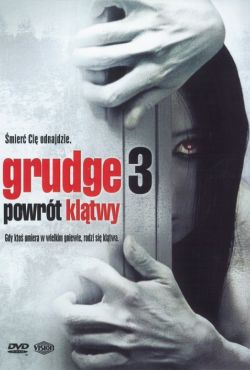 Grudge 3: Powrót klątwy / The Grudge 3
