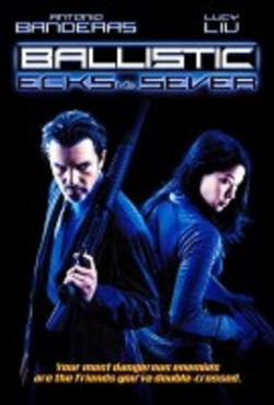 Ballistic / Ballistic: Ecks vs. Sever