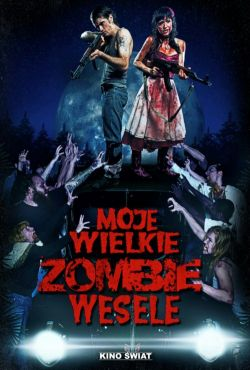 Moje wielkie zombie wesele / Rockabilly Zombie Weekend